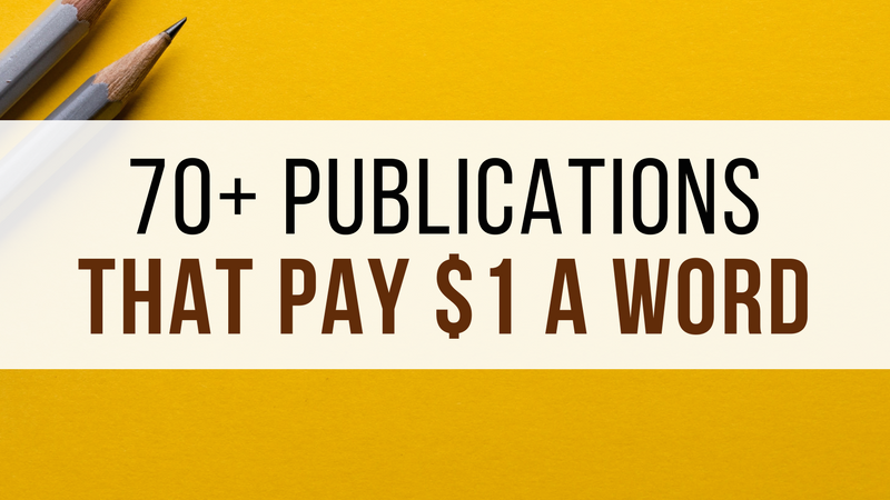 These 70+ Publications Pay $1 a Word- And They're Looking for